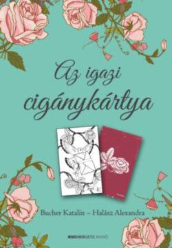 Az igazi cigánykártya - Ajándék kártyapaklival - Bucher Katalin