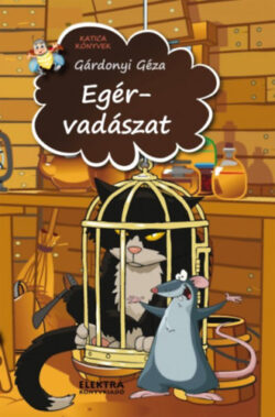 Egérvadászat - Gárdonyi Géza