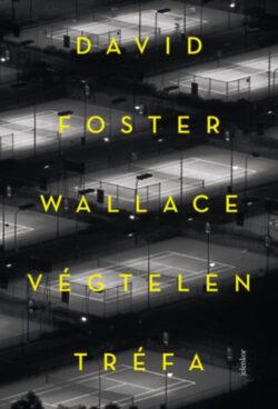 Végtelen tréfa - David Foster Wallace