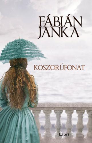Koszorúfonat - Fábián Janka