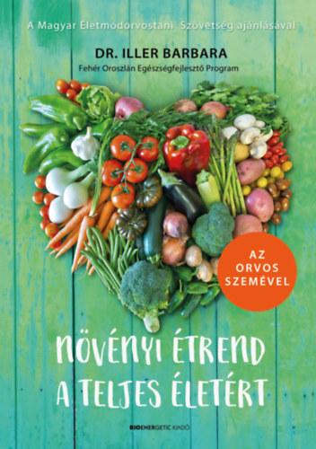 Növényi étrend a teljes életért - Az orvos szemével - Dr. Iller Barbara