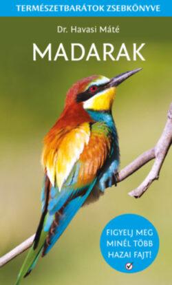 Madarak - Természetbarátok zsebkönyve - Dr. Havasi Máté