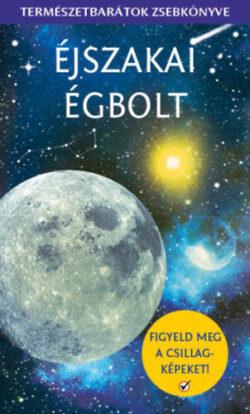 Éjszakai égbolt - Természetbarátok zsebkönyve - Stuart Atkinson
