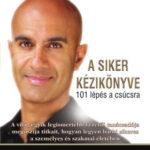 A siker kézikönyve - 101 lépés a csúcsra - Robin Sharma