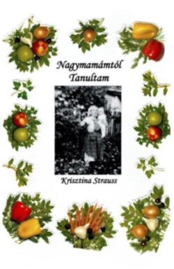 Nagymamámtól tanultam - Krisztina Strauss