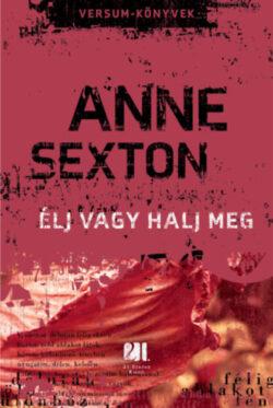 Élj vagy halj meg - Anne Sexton