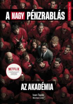 A nagy pénzrablás - Az Akadémia - Ivan Tapia