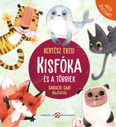 Kisfóka és a többiek - Játékötletekkel - Kertész Erzsi