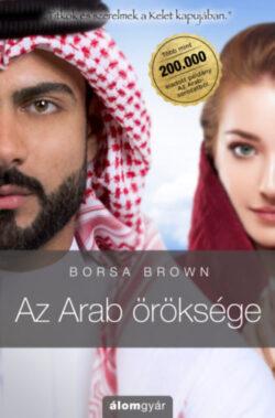 Az Arab öröksége - Borsa Brown