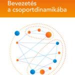 Bevezetés a csoportdinamikába - Oliver König; Karl Schattenhofer