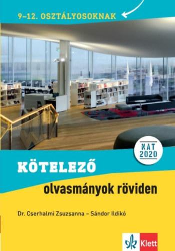 Kötelező olvasmányok röviden - 9-12. osztályosoknak - NAT 2020. alapján - Sándor Ildikó
