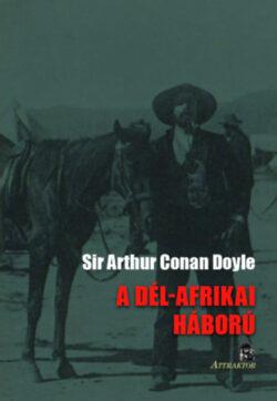 A Dél-Afrikai háború - Annak okai és menete - Arthur Conan Doyle