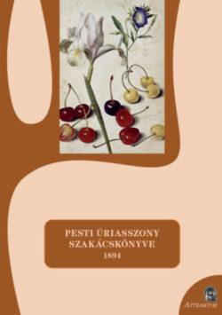 Pesti úriasszony szakácskönyve - 1894 - S. Sárdi Margit (Szerk.)