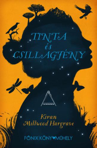 Tinta és Csillagfény - Kiran Millwood Hargrave