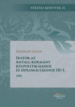 Iratok az Antall-kormány külpolitikájához és diplomáciájához III/1. és 2. kötet - (1992. január - 1992. december) - Sáringer János
