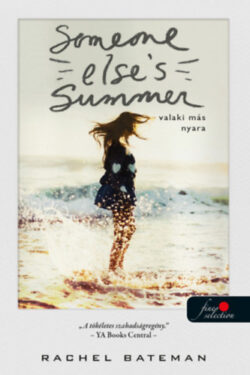 Someone Else's Summer - Valaki más nyara - Rachel Bateman