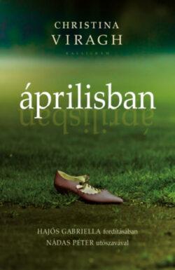 Áprilisban - Christina Viragh