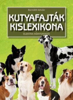 Kutyafajták kislexikona - Bernáth István