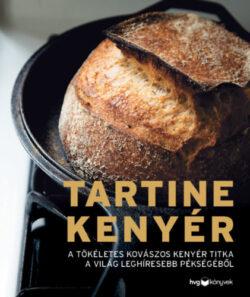 Tartine kenyér - A tökéletes kovászos kenyér titka a világ leghíresebb pékségéből -