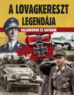 A lovagkereszt legendája - Kalandorok és katonák -