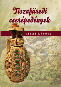 Tiszafüredi cserépedények - Viski Károly