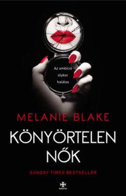 Könyörtelen nők - Melanie Blake