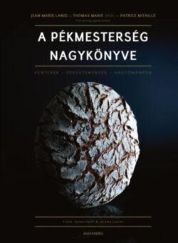 A pékmesterség nagykönyve - Jean-Marie Lanio