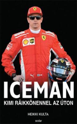 Iceman - Kimi Räikkönennel az úton - Heikki Kulta
