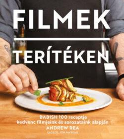 Filmek terítéken - Babish 100 receptje kedvenc filmjeink és sorozataink alapján - Andrew Rea