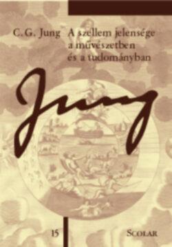 A szellem jelensége a művészetben és a tudományban - Carl Gustav Jung