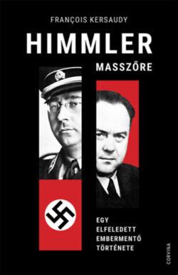 Himmler masszőre - Egy elfeledett embermentő története - Francois Kersaudy