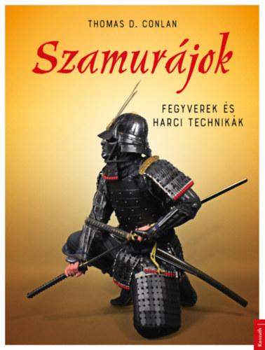 Szamurájok - Fegyverek és harci technikák - Thomas D. Conlan