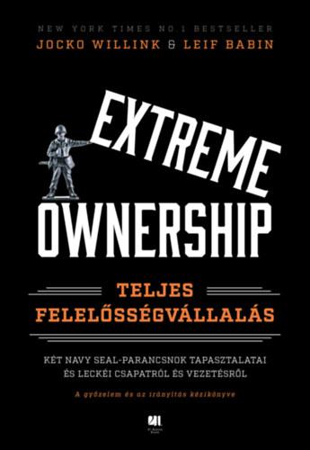 Extreme Ownership - Teljes felelősségvállalás - Jocko Willink