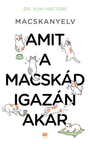 Macskanyelv - Amit a macskád igazán akar - Yuki Hattori
