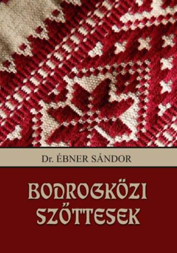 Bodrogközi szőttesek - Dr. Ébner Sándor