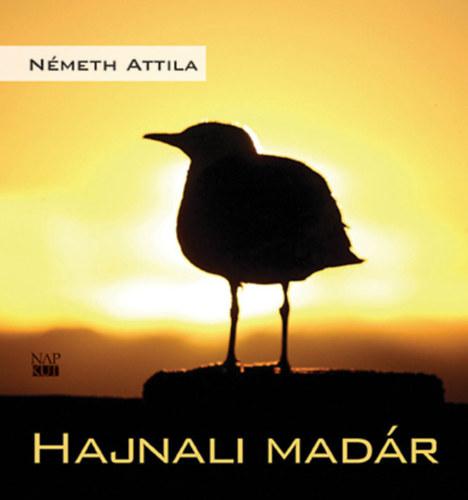 Hajnali madár - Németh Attila
