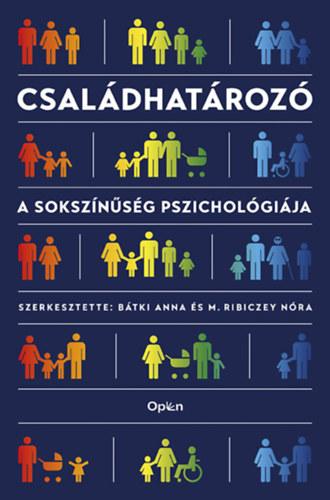 Családhatározó - A sokszínűség pszichológiája - Batky Anna (Szerk.)