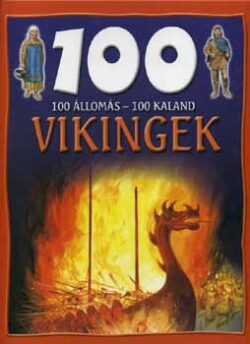 100 állomás-100 kaland: Vikingek - Fiona MacDonald