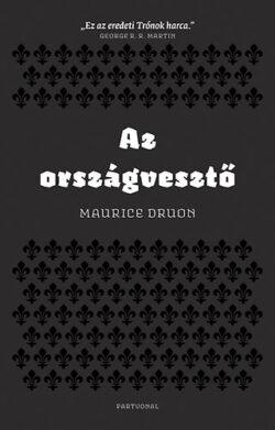 Az országvesztő - Maurice Druon