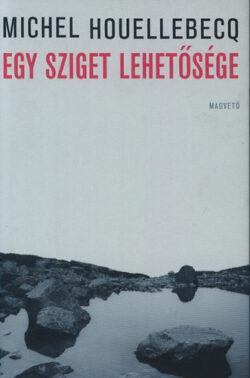 Egy sziget lehetősége - Michel Houellebecq