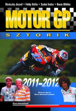 Motor GP Sztorik 2011-2012 - Böröczky J.; Szabó E.; Baráz Miklós; Földy Attila