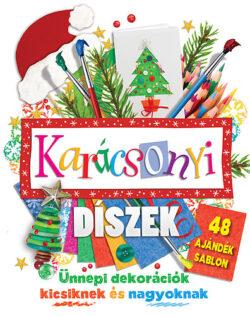 Karácsonyi díszek - 48 ajándék sablon - Ünnepi dekorációk kicsiknek és nagyoknak - Ruth Symons (ÖSSZEÁLL.)
