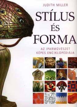 Stílus és forma - Az iparművészet képes enciklopédiája - Judith Miller