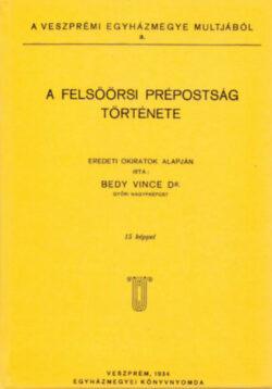 A felsőörsi prépostság története - Bedy Vince