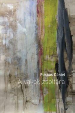 A vakok zsoltára - Puskás Dániel
