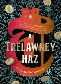 A Trelawney-ház - Hannah Rothschild