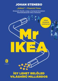 Mr IKEA - Így lehet belőled világhírű milliárdos - Johan Stenebo