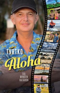 Aloha - Túl minden határon - Vujity Tvrtko
