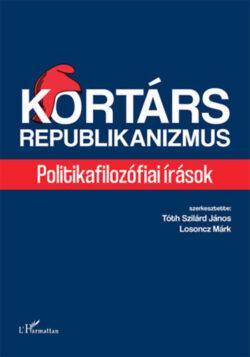 Kortárs republikanizmus - Politikafilozófiai írások -