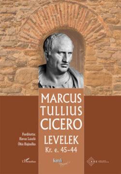 Levelek Kr.e. 45-44 - Marcus Tullius Cicero